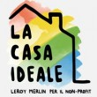 """La casa ideale"": the contest for non profit organisations promoted by Leroy Merlin Italia and YSBC"